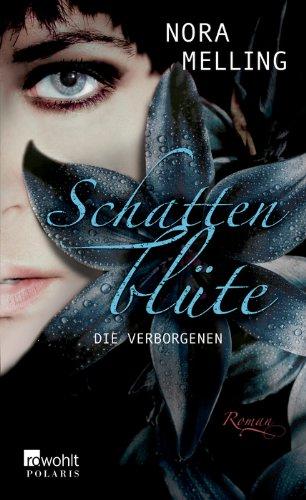 Schattenblüte: Die Verborgenen (Die Schattenblüte-Trilogie, Band 1)