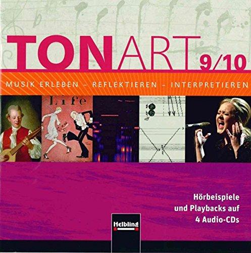 TONART 9/10. Audio-CDs: Klasse 9/10. Hörbeispiele und Playbacks auf 4 Audio-CDs (TONART / Musik erleben - reflektieren - interpretieren)