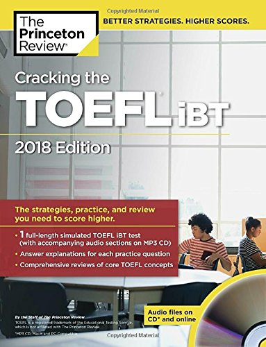 Cracking the TOEFL iBT with Audio CD, 2018 Edition: The Strategies, Practice, and Review You Need to Score Higher (College Test Preparation)