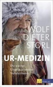 WOLF DIETER STORL: UR - MEDIZIN / URSPRÜNGE VOLKSHEILKUNDE - AT VERLAG