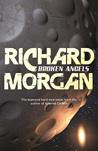 Broken Angels: Netflix Altered Carbon book 2 (GOLLANCZ S.F.)