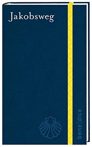 Benedice: Jakobsweg: Das spirituelle Skizzenbuch