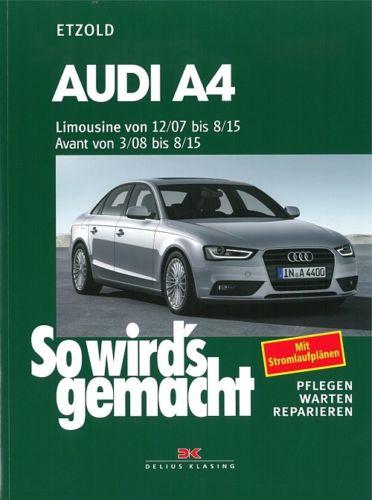 AUDI A4 (B8) Reparaturanleitung So wirds gemacht/Etzold Reparatur-Buch/Handbuch