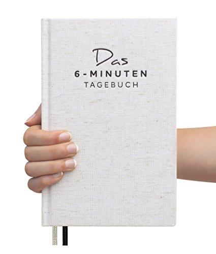 Das 6-Minuten-Tagebuch - Ein Buch, das dein Leben verändert   Simples und Effektives Erfolgs-Journal, Dankbarkeits-Journal   Täglich 6 Minuten für mehr Achtsamkeit, Glück, Erfüllung und Erfolg   Ein Mix aus Sachbuch, Notizbuch und Tagebuch zum Ausfüllen  
