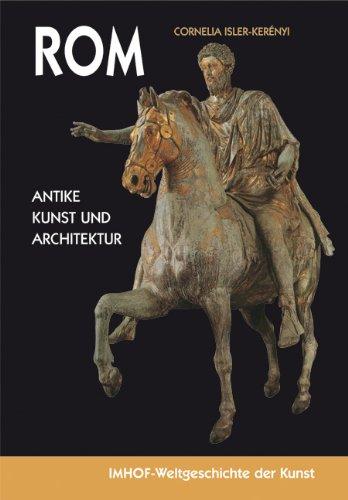 ROM: Kunst und Architektur / IMHOF-Weltgeschichte der Kunst