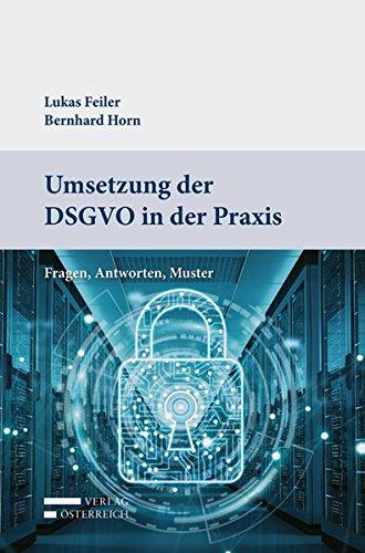 Umsetzung der DSGVO in der Praxis: Fragen, Antworten, Muster
