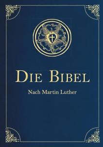 Die Bibel Altes und Neues Testament Übersetzung Martin Luther, 1912. Cabra-Leder