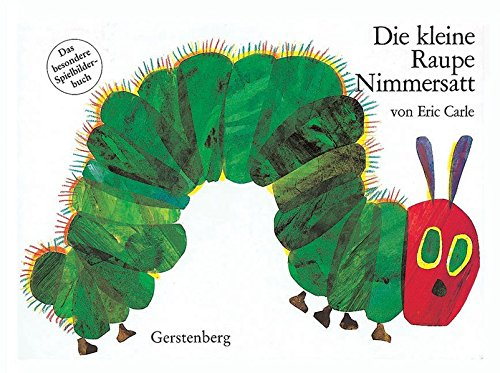 Die kleine Raupe Nimmersatt. Pappbilderbuch: Das besondere Spielbilderbuch (Eric Carle German)