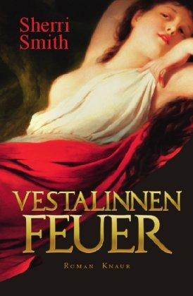 Vestalinnenfeuer: Roman