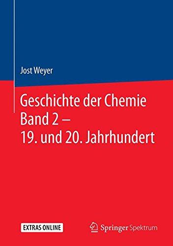 Geschichte der Chemie Band 2 – 19. und 20. Jahrhundert