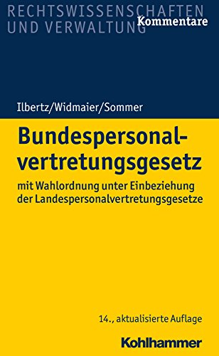 Bundespersonalvertretungsgesetz: mit Wahlordnung unter Einbeziehung der Landespersonalvertretungsgesetze