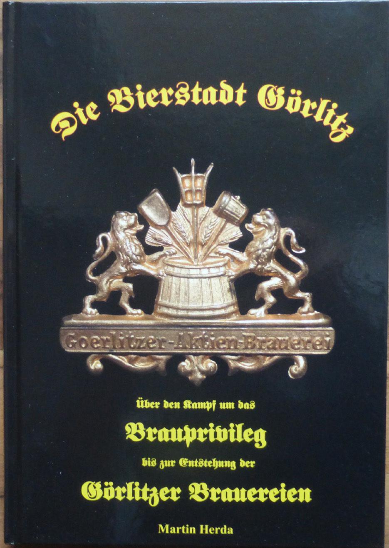 Buch Die Bierstadt Görlitz mit Brauerei Landskron Bürgerbräu Felsenkeller uvm.