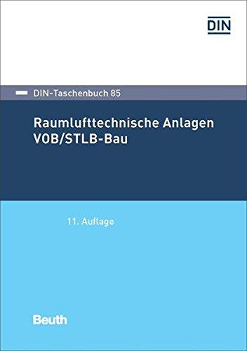 Raumlufttechnische Anlagen VOB/STLB-Bau: VOB Teil C: ATV DIN 18299, ATV DIN 18379 (DIN-Taschenbuch, Band 85)