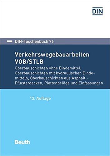 Verkehrswegebauarbeiten VOB/STLB-Bau: Oberbauschichten ohne Bindemittel, Oberbauschichten mit hydraulischen Bindemitteln, Oberbauschichten aus Asphalt ... ATV DIN 18318 (DIN-Taschenbuch, Band 76)