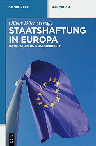 Staatshaftung in Europa: Nationales und Unionsrecht (De Gruyter Handbuch)