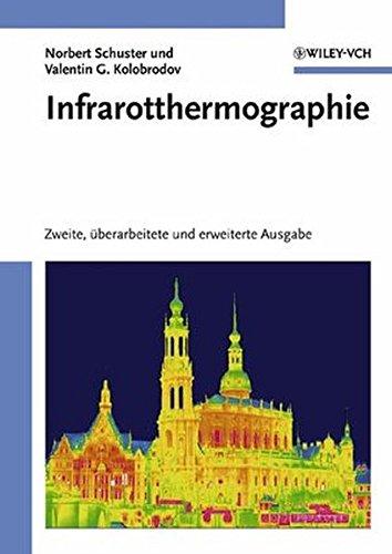 Infrarotthermographie: Zweite, Uberarbeitete Und Erweiterte Ausgabe