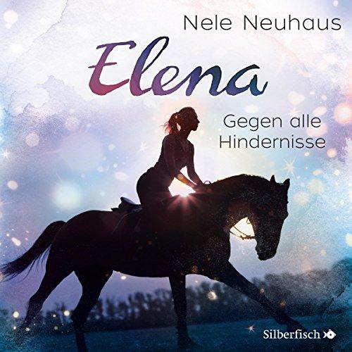 Elena - Ein Leben für Pferde: Gegen alle Hindernisse: 1 CD