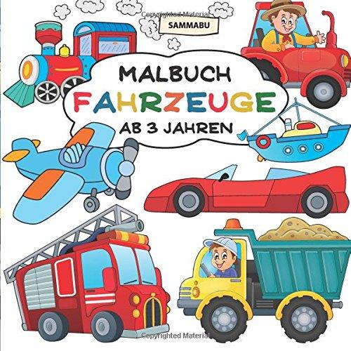 Malbuch Fahrzeuge ab 3 Jahren: Alles, was fährt und fliegt