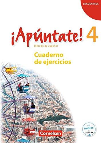 ¡Apúntate! - Ausgabe 2008 / Band 4 - Cuaderno de ejercicios mit Audios online
