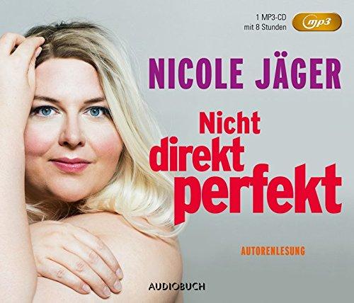 Nicht direkt perfekt (Autorenlesung auf MP3-CD)