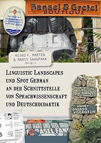 Linguistic Landscapes und Spot German an der Schnittstelle von Sprachwissenschaft und Deutschdidaktik