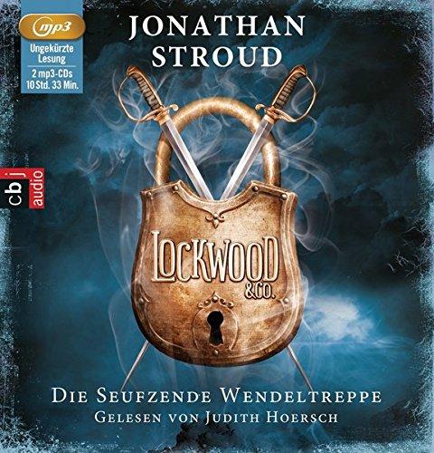 Lockwood & Co - Die seufzende Wendeltreppe (Die Lockwood & Co.-Reihe, Band 1)
