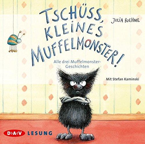 Tschüss, kleines Muffelmonster!: Alle drei Muffelmonster-Geschichten (1 CD)
