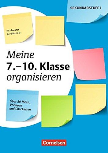 Meine Klasse organisieren - Sekundarstufe I: Meine 7.-10. Klasse organisieren: Über 50 Ideen, Vorlagen und Checklisten. Kopiervorlagen