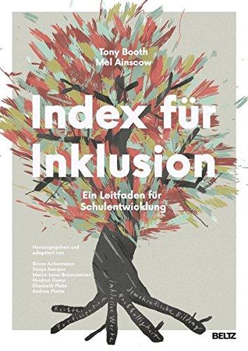 Index für Inklusion: Ein Leitfaden für Schulentwicklung. Mit Online-Materialien. Auch für Kindergärten, Hochschulen und andere Bildungseinrichtungen
