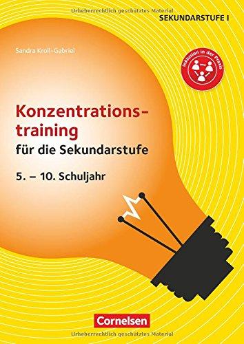 Konzentrationstraining für die Sekundarstufe: 5. - 10. Schuljahr. Kopiervorlagen